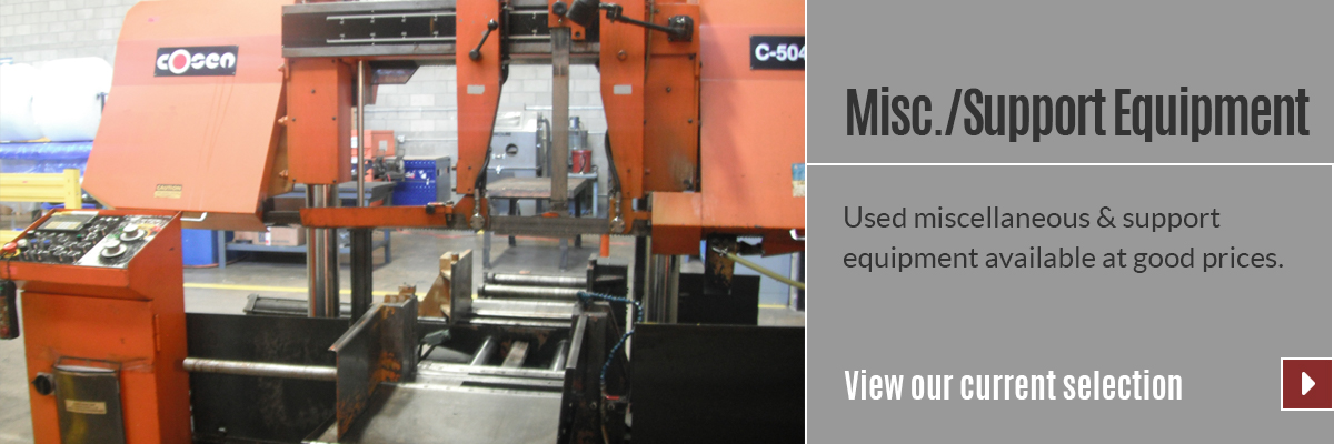 View our selection of Miscellaneous & Support Equipment